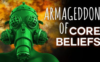 Armageddon Of Core Beliefs – The Real Pandemic