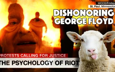 DISHONORING GEORGE FLOYD: George Soros' Opportune Violence and Destruction